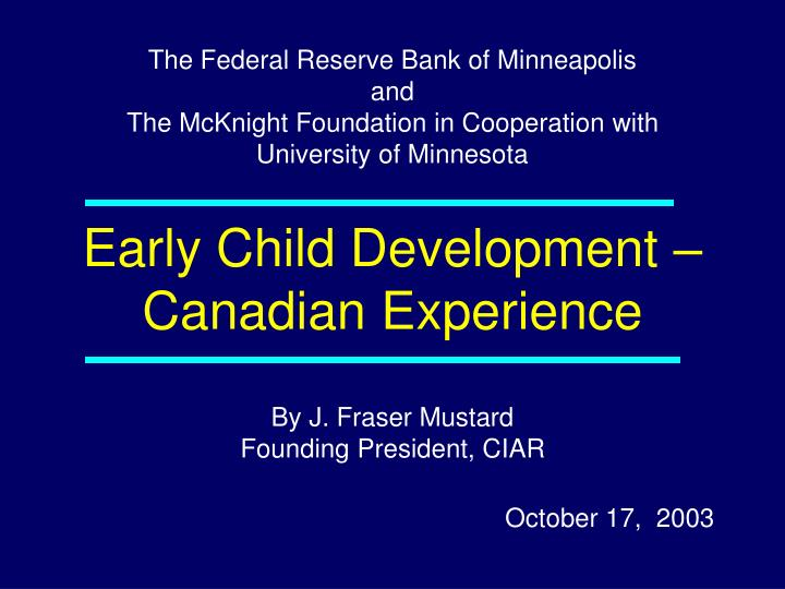 Early child development canadian experience l.jpg