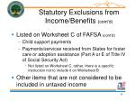 statutory exclusions from income benefits cont d