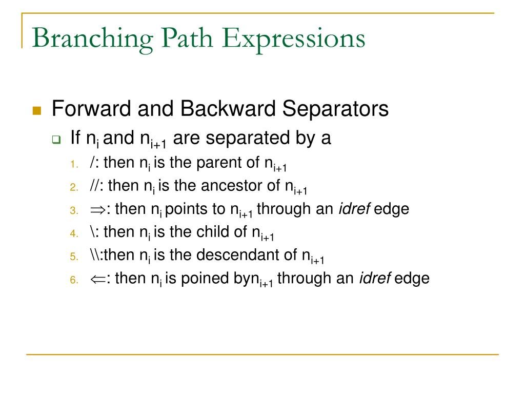 Branching Path Expressions