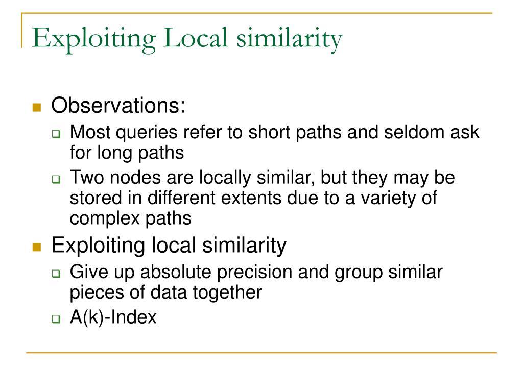 Exploiting Local similarity