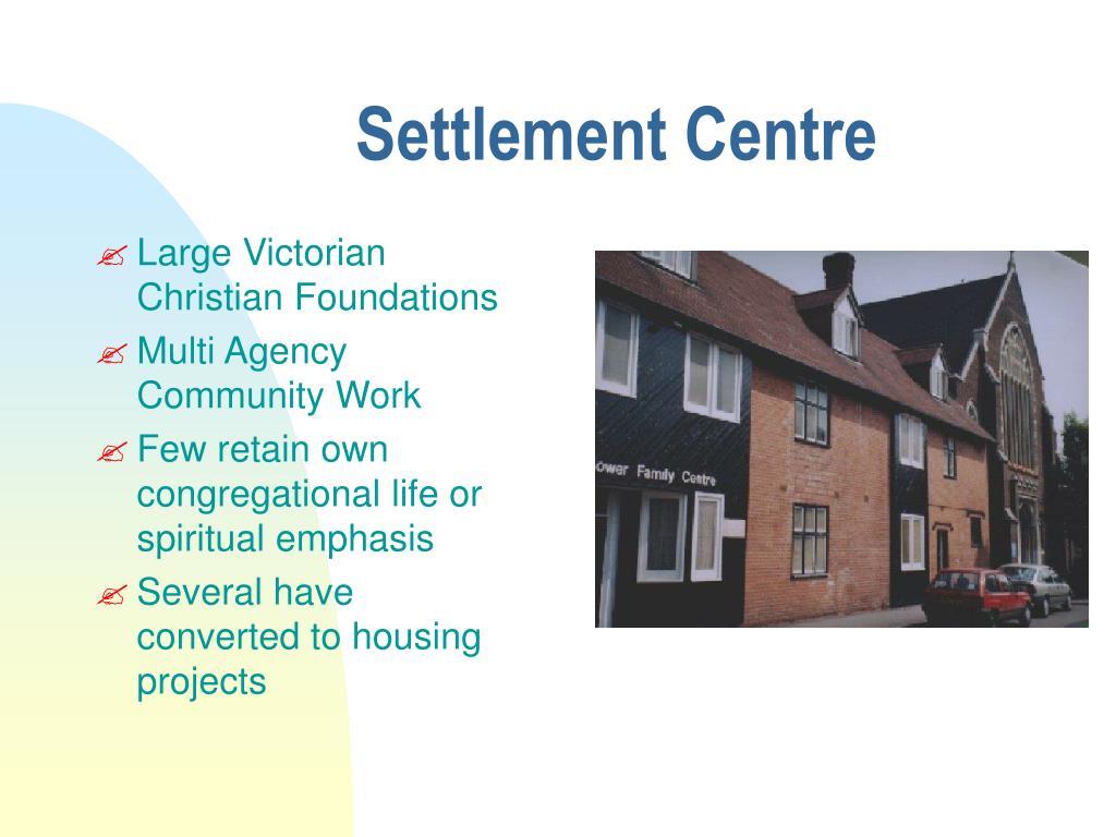 Settlement Centre