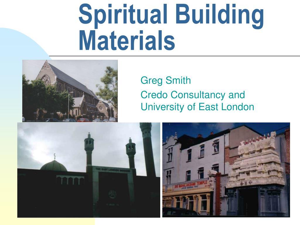 Spiritual Building Materials