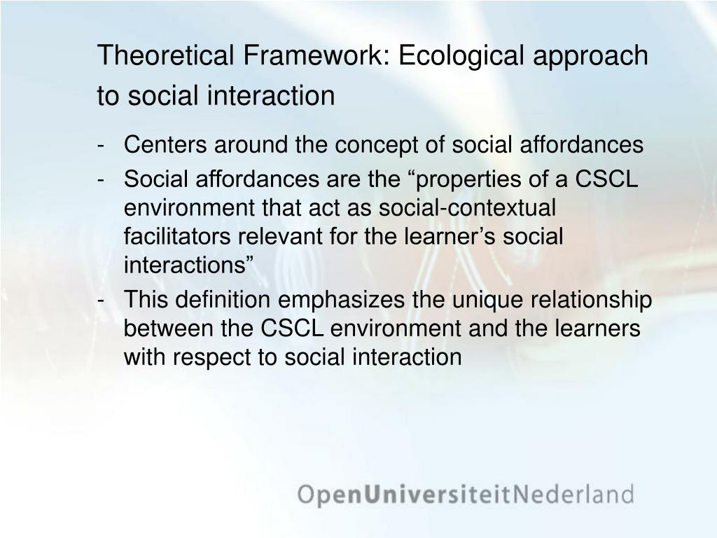 Theoretical Framework: Ecological approach to social interaction