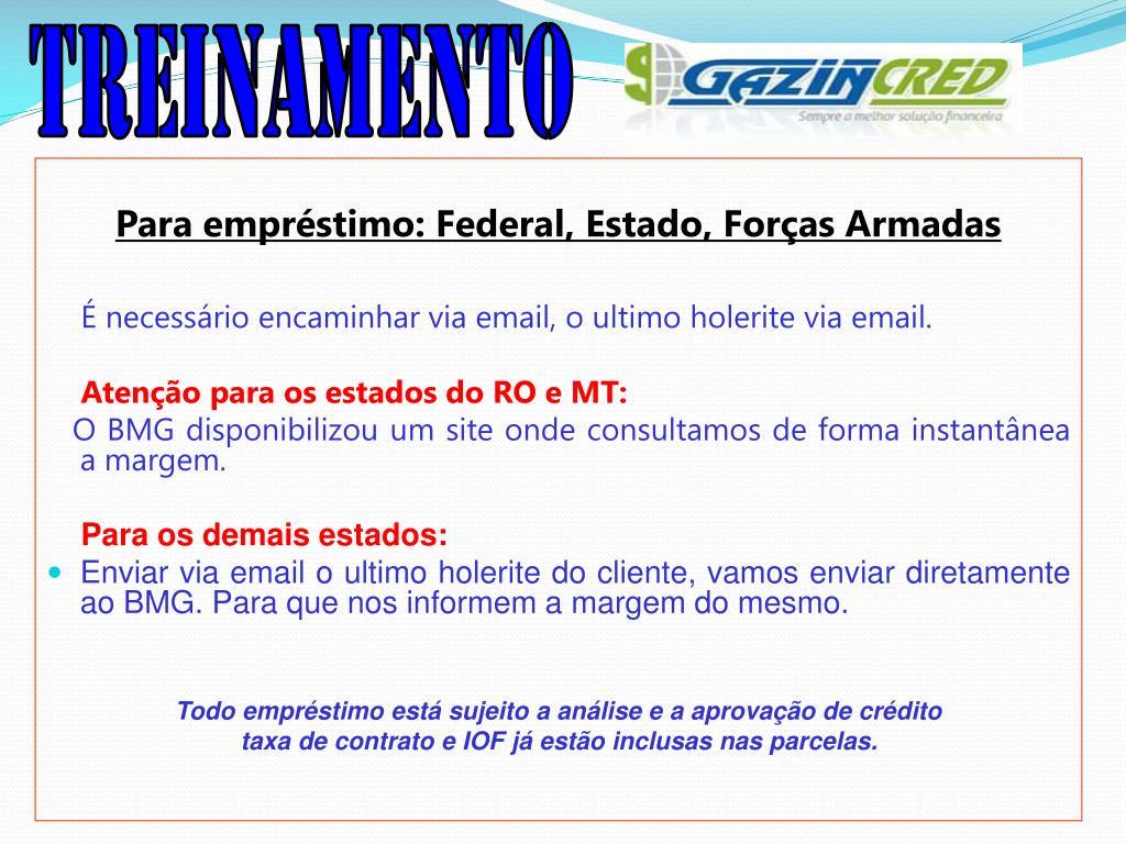 Para empréstimo: Federal, Estado, Forças Armadas