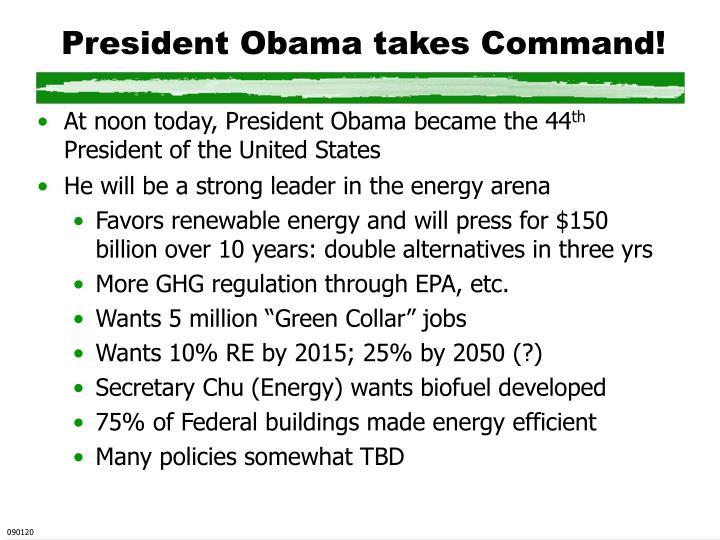 President Obama takes Command!