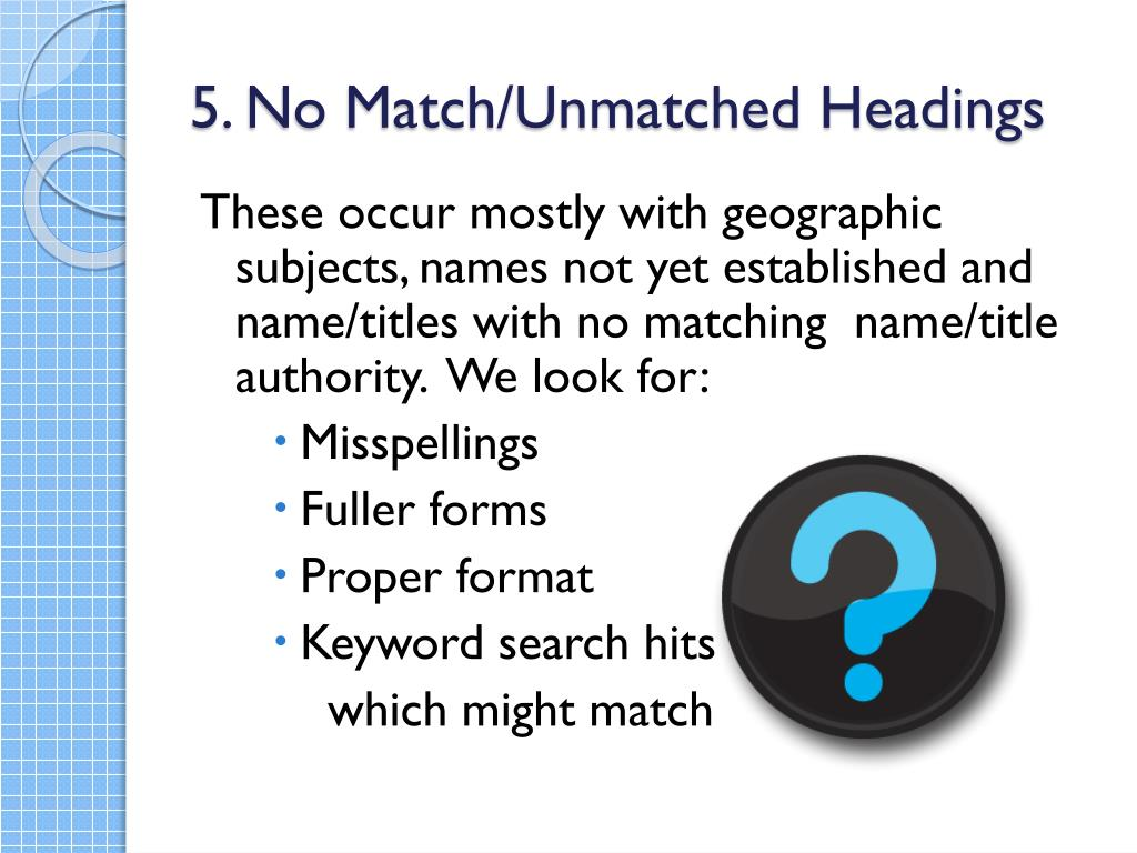 5. No Match/Unmatched Headings