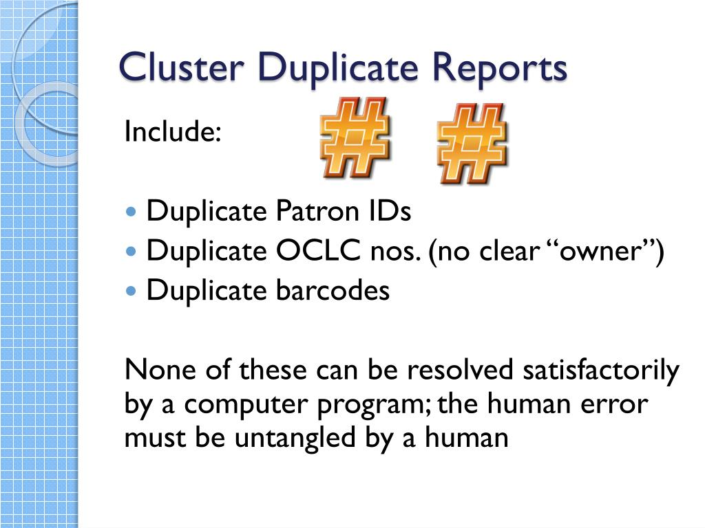 Cluster Duplicate Reports
