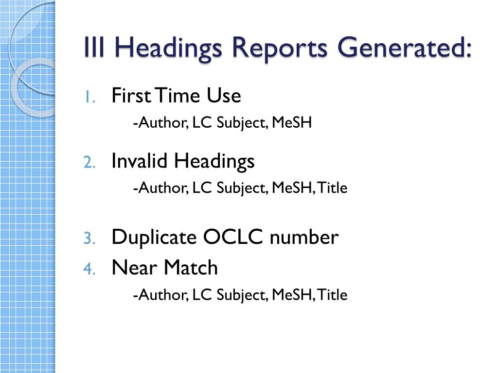 III Headings Reports Generated: