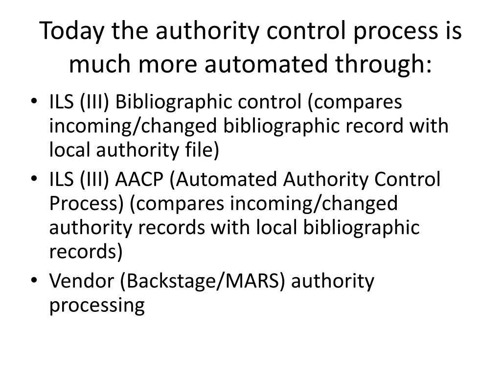 Today the authority control process is much more automated through: