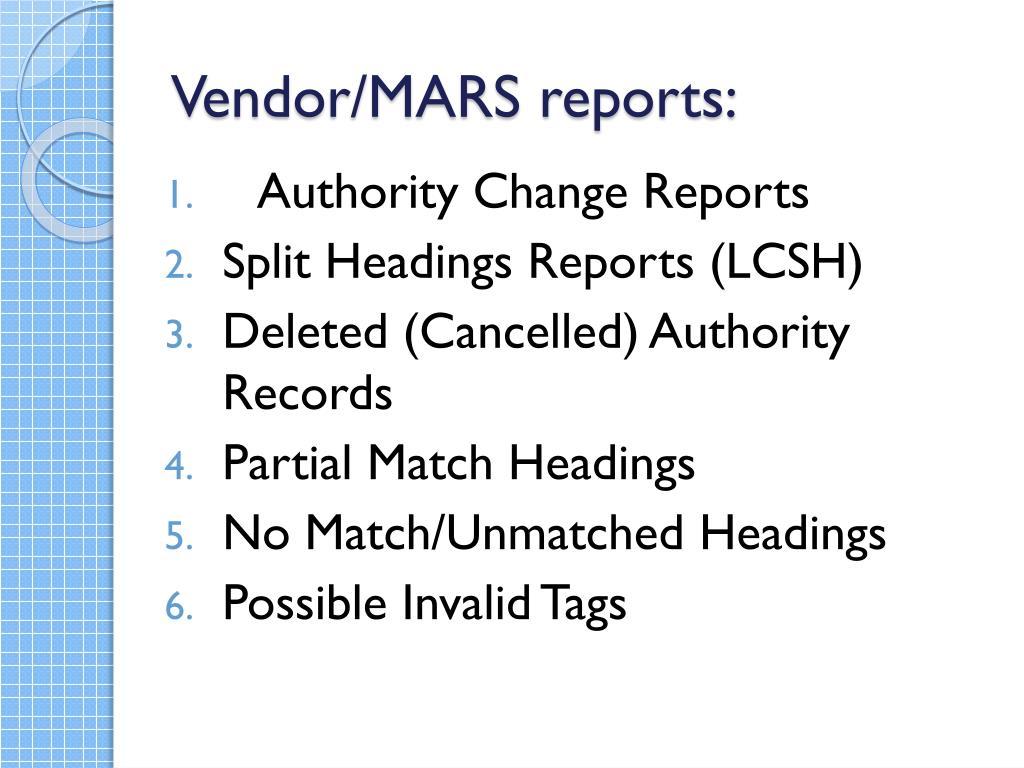 Vendor/MARS reports: