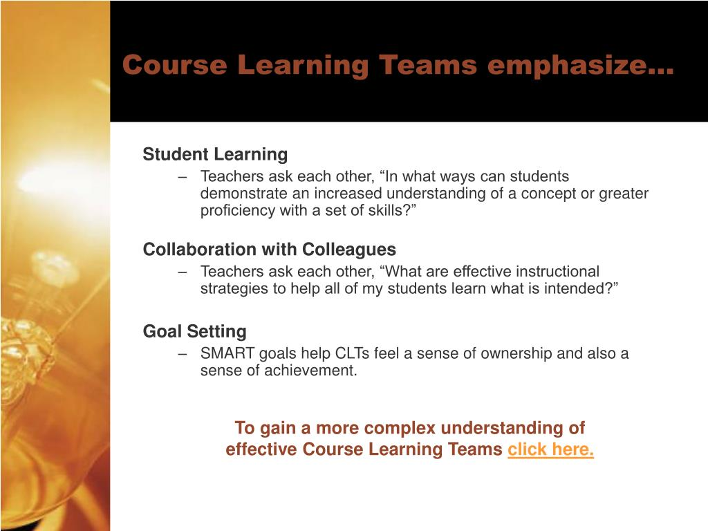 Course Learning Teams emphasize…