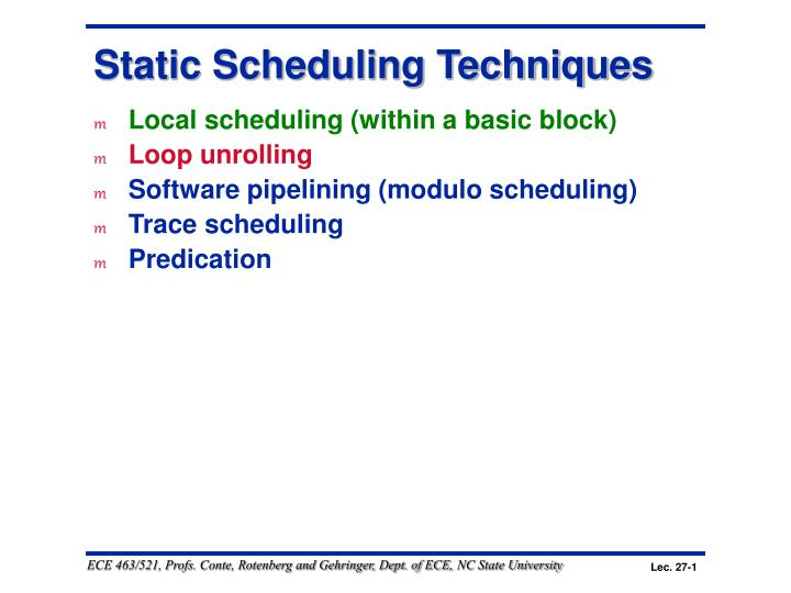 Static scheduling techniques