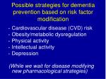 possible strategies for dementia prevention based on risk factor modification