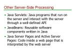 other server side processing