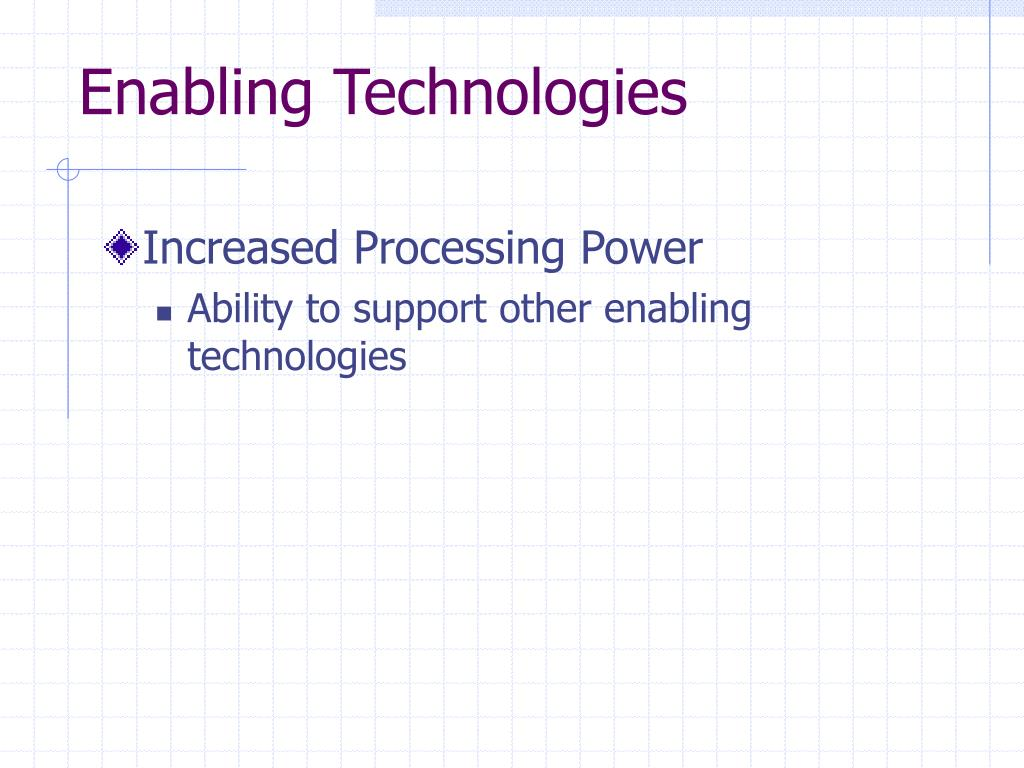 Enabling Technologies Is A