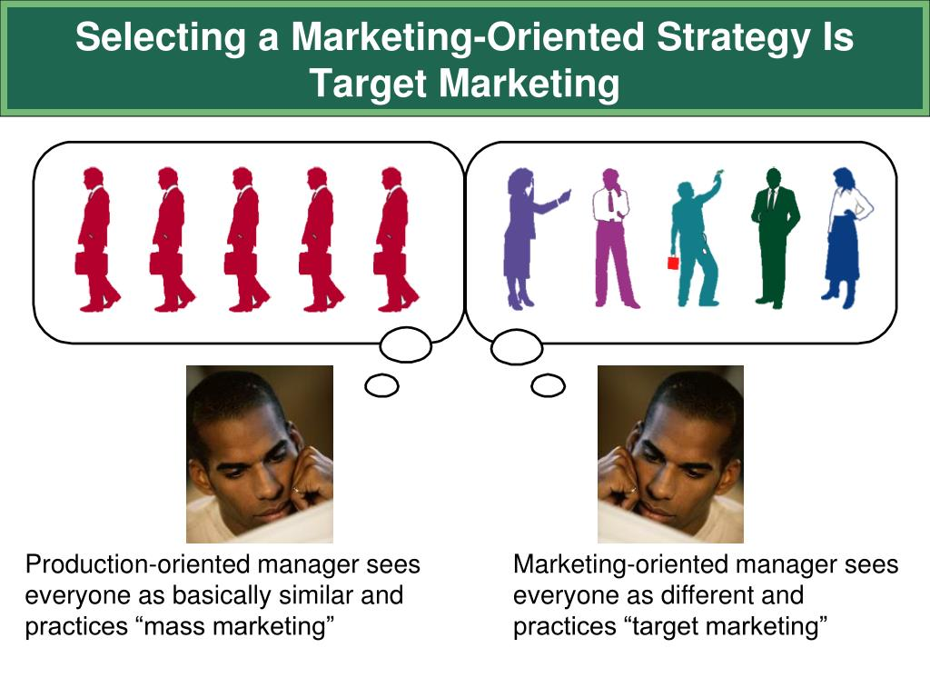 "Production-oriented manager sees everyone as basically similar and practices ""mass marketing"""