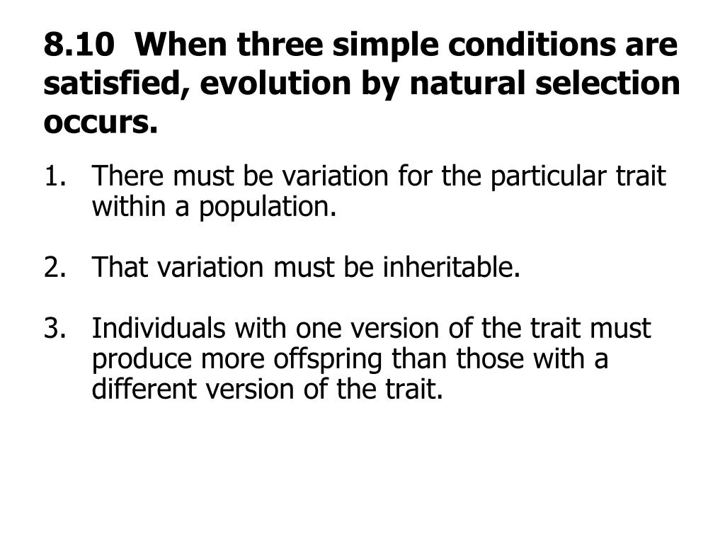 8.10  When three simple conditions are satisfied, evolution by natural selection occurs.