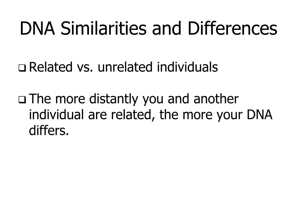 DNA Similarities and Differences