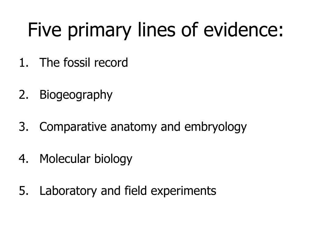 Five primary lines of evidence: