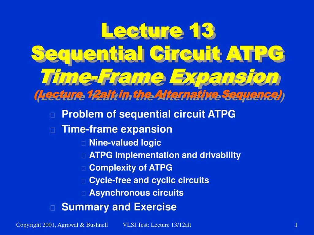 lecture 13 sequential circuit atpg time frame expansion lecture 12alt in the alternative sequence