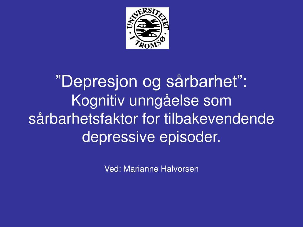 """""""Depresjon og sårbarhet"""":"""