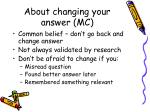 about changing your answer mc
