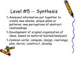 level 5 synthesis