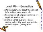 level 6 evaluation