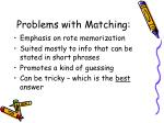 problems with matching