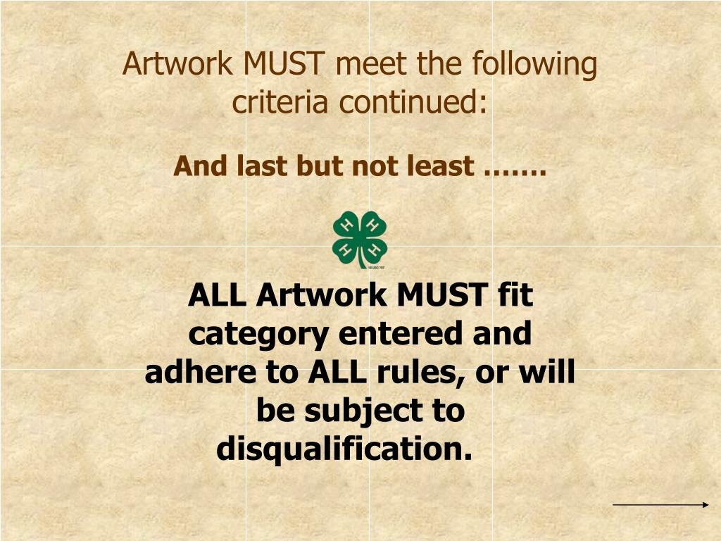 ALL Artwork MUST fit category entered and adhere to ALL rules, or will be subject to disqualification.
