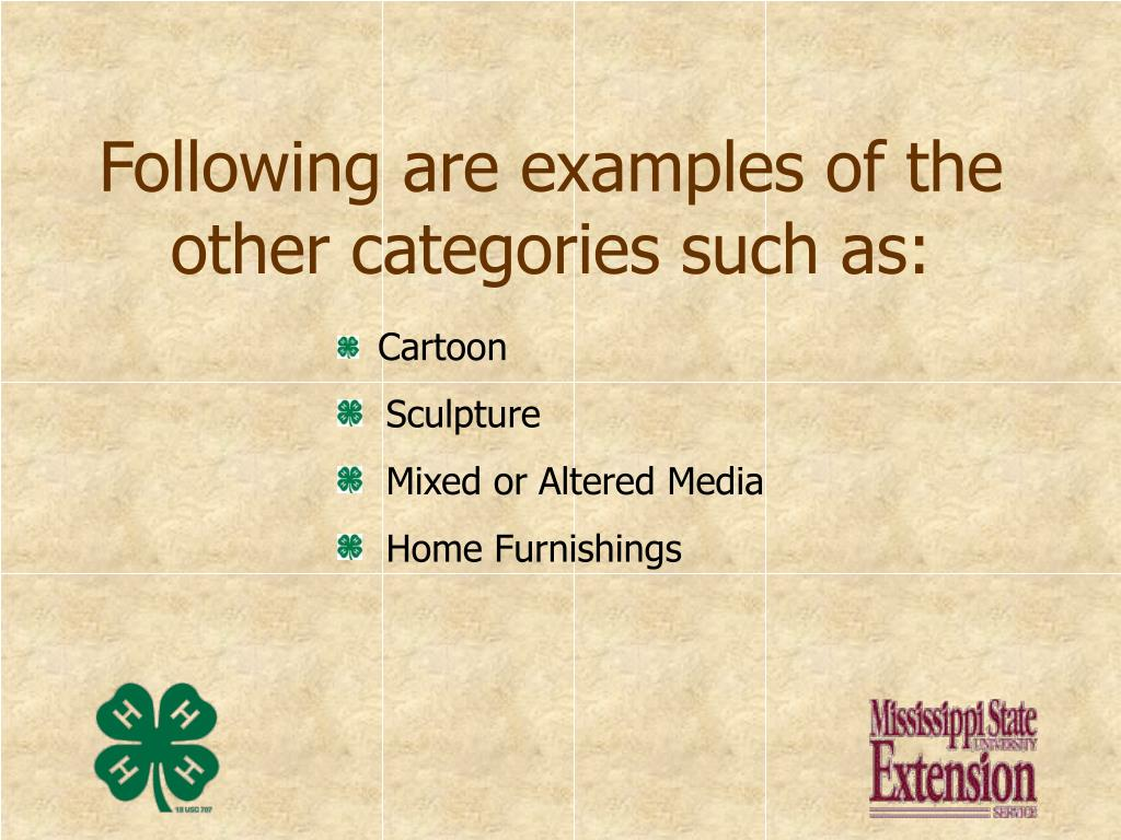 Following are examples of the other categories such as: