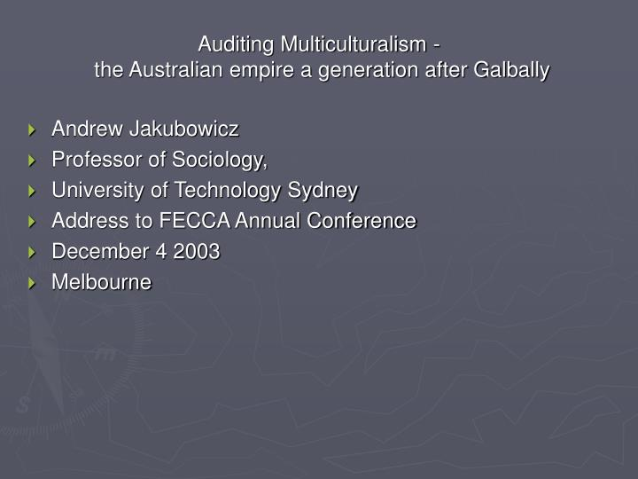 auditing multiculturalism the australian empire a generation after galbally