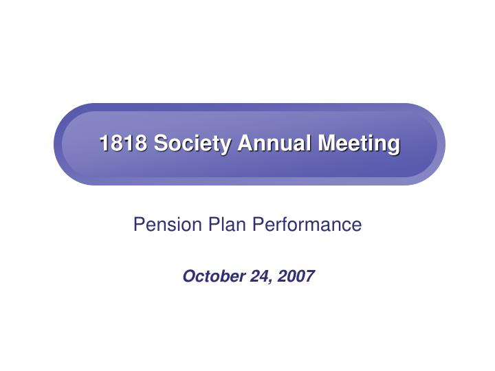 1818 society annual meeting