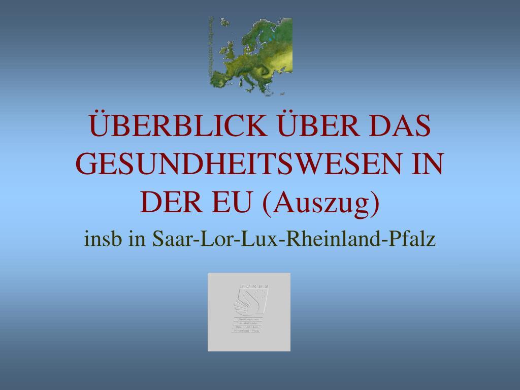 ÜBERBLICK ÜBER DAS GESUNDHEITSWESEN IN DER EU (Auszug)