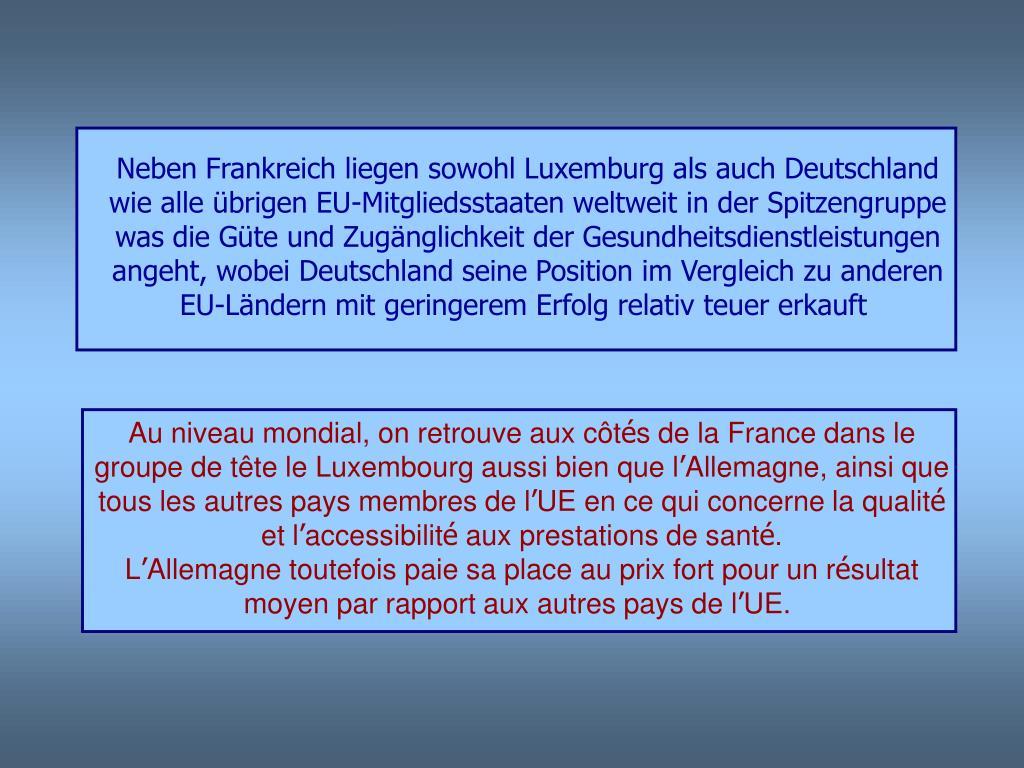 Neben Frankreich liegen sowohl Luxemburg als auch Deutschland