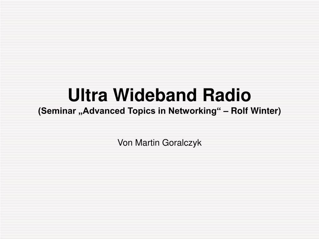 ultra wideband radio seminar advanced topics in networking rolf winter