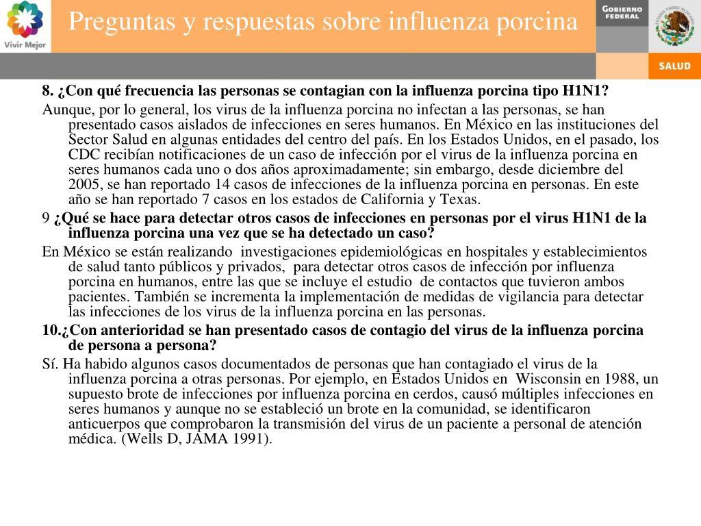 8. ¿Con qué frecuencia las personas se contagian con la influenza porcina tipo H1N1?