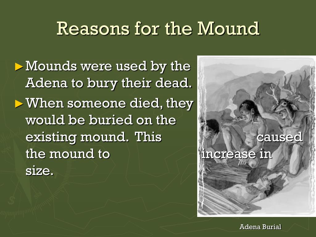 Reasons for the Mound