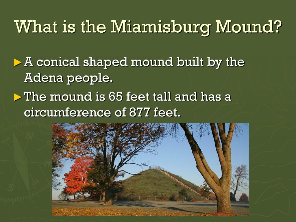 What is the Miamisburg Mound?