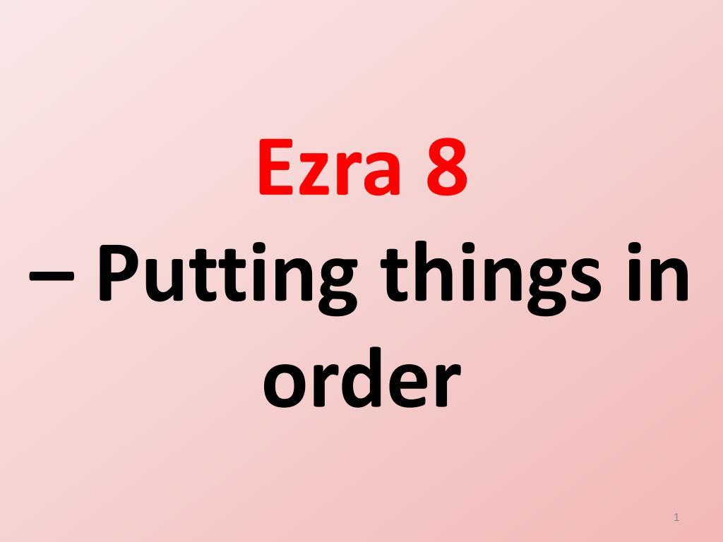 ezra 8 putting things in order