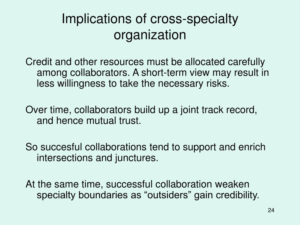 Implications of cross-specialty organization