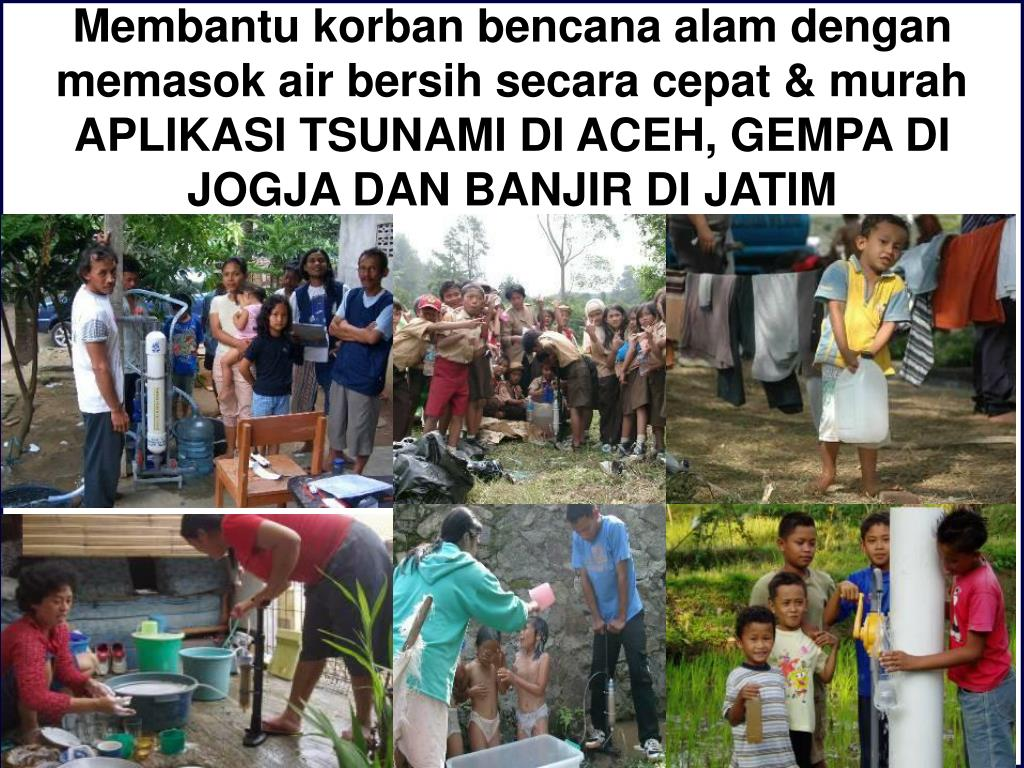 Membantu korban bencana alam dengan memasok air bersih secara cepat & murah