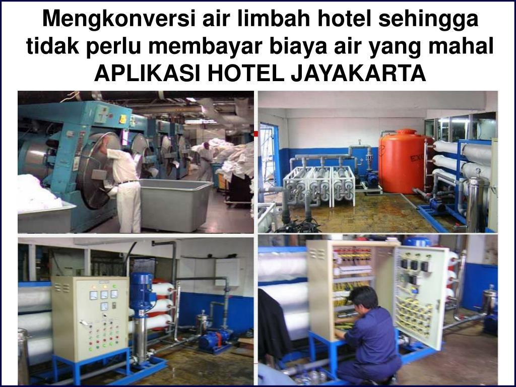Mengkonversi air limbah hotel sehingga tidak perlu membayar biaya air yang mahal
