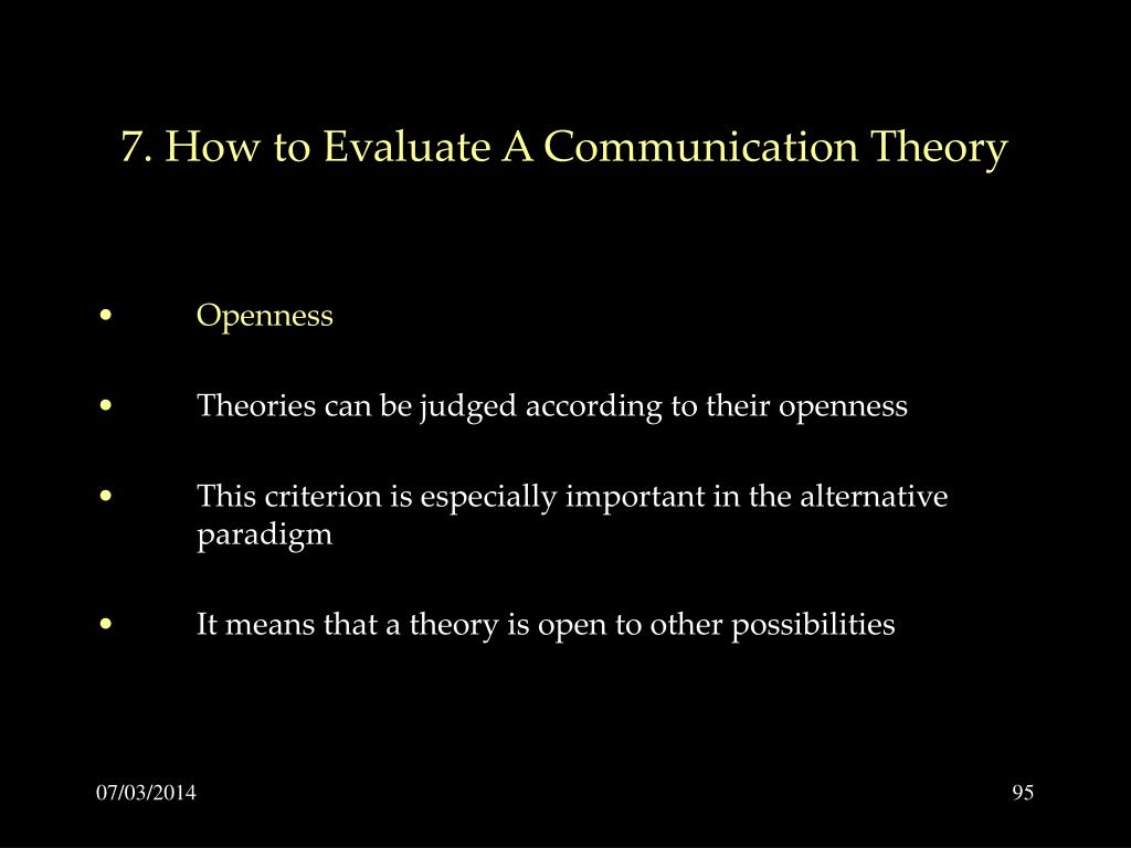 7. How to Evaluate A Communication Theory