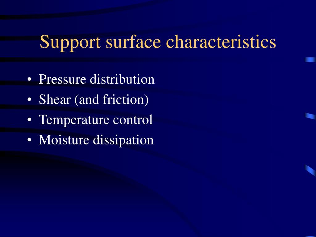 Support surface characteristics
