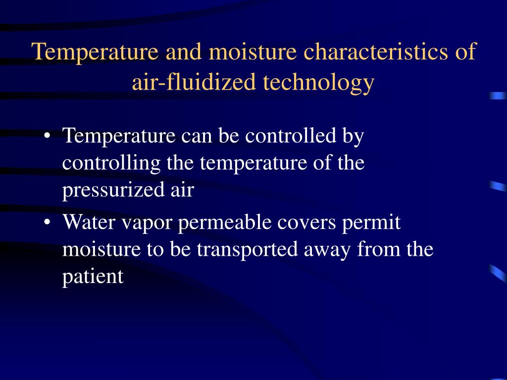 Temperature and moisture characteristics of air-fluidized technology