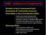 cwd additional components