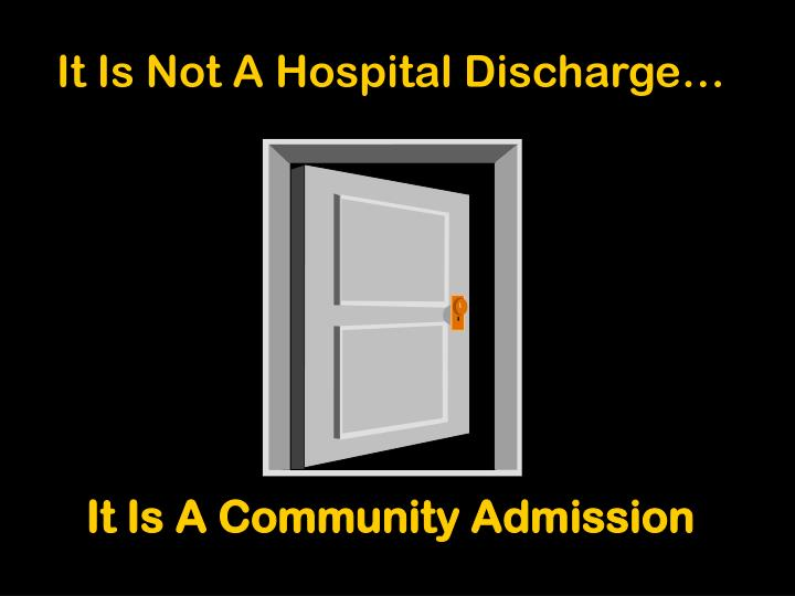 It is not a hospital discharge it is a community admission l.jpg