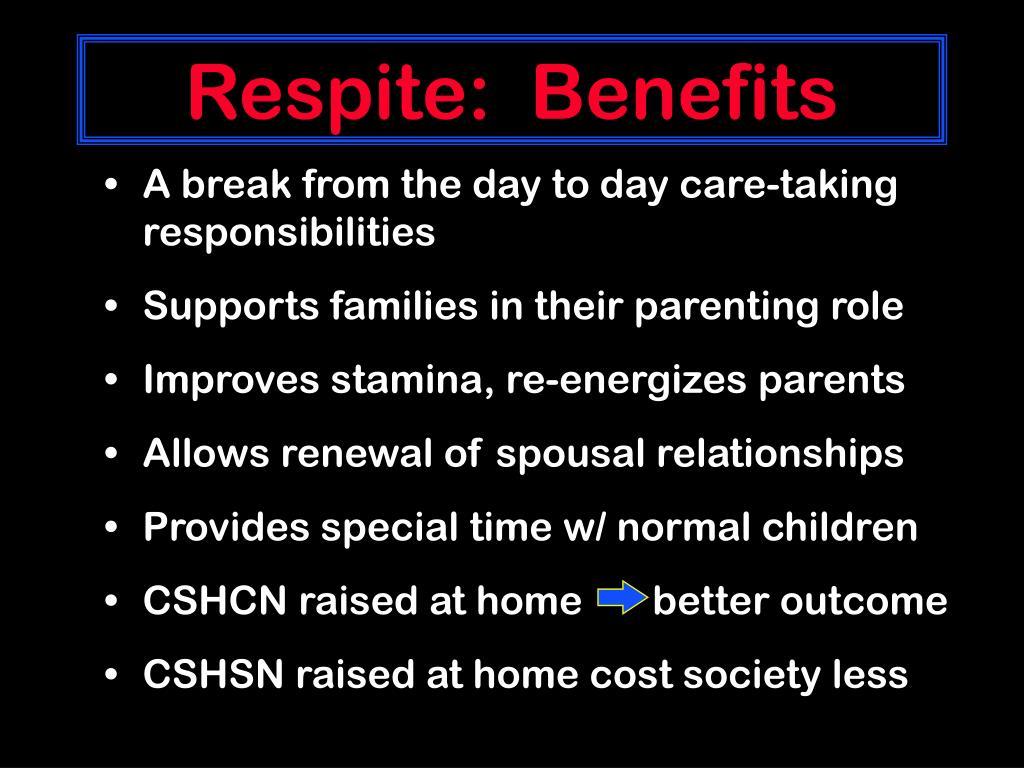 Respite:  Benefits
