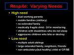 respite varying needs